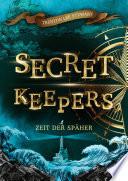Secret Keepers 1: Zeit der Späher