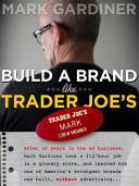 Build a Brand Like Trader Joe s Book PDF