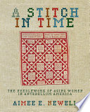 A Stitch in Time  : The Needlework of Aging Women in Antebellum America