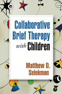 Collaborative Brief Therapy with Children