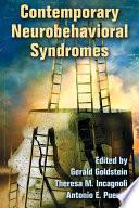 Contemporary Neurobehavioral Syndromes