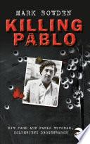Killing Pablo  : Die Jagd auf Pablo Escobar, Kolumbiens Drogenbaron