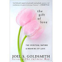 The Gift of Love: The Spiritual Nature & Meaning of Love