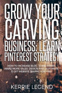 Grow Your Carving Business  Learn Pinterest Strategy