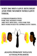 Why Do Men Love Bitches  and the Women Who Love Them