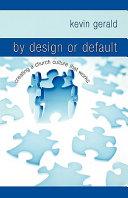 By Design Or Default