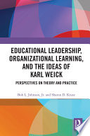 Educational Leadership, Organizational Learning, and the Ideas of Karl Weick