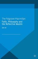 Faith  Philosophy and the Reflective Muslim