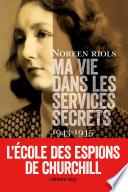 Ma vie dans les services secrets 1943-1945