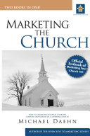 Marketing the Church: How to Communicate Your Church's Purpose and Passion in a Modern Context