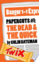 Papercuts 1  The Dead and the Quick