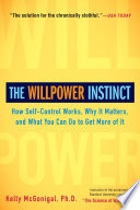 """""""The Willpower Instinct: How Self-Control Works, Why It Matters, and What You Can Do to Get More of It"""" by Kelly McGonigal"""