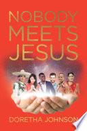 Nobody Meets Jesus