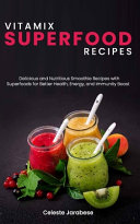 Vitamix Superfood Recipes