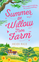 Summer At Willow Tree Farm: the perfect romantic escape for your summer holiday