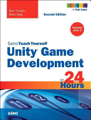 Unity Game Development in 24 Hours  Sams Teach Yourself
