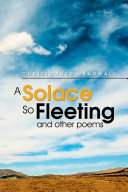 A Solace So Fleeting and other poems
