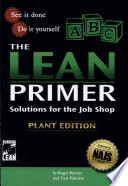 The Lean Primer   Solutions for the Job Shop Book