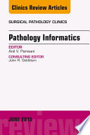 Pathology Informatics, An Issue of Surgical Pathology Clinics, E-Book