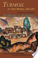 Turmoil In New Mexico, 1846-1868  : Facsimile of 1952 Edition