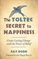 Pdf The Toltec Secret to Happiness