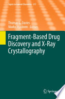 Fragment Based Drug Discovery and X Ray Crystallography