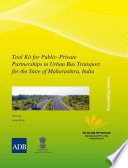 Tool Kit for Public   Private Partnerships in Urban Bus Transport for the State of Maharashtra  India Book
