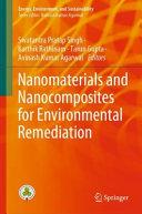 Nanomaterials and Nanocomposites for Environmental Remediation