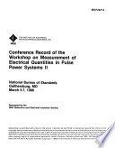 Conference record of the Workshop on Measurement of Electrical Quantities in Pulse Power Systems II