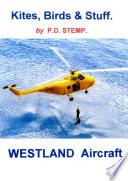 Kites, Birds & Stuff - Westland Aircraft