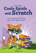 Coole Spiele mit Scratch: Lerne programmieren und baue deine eigenen ...