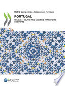 OECD Competition Assessment Reviews  Portugal Volume I   Inland and Maritime Transports and Ports