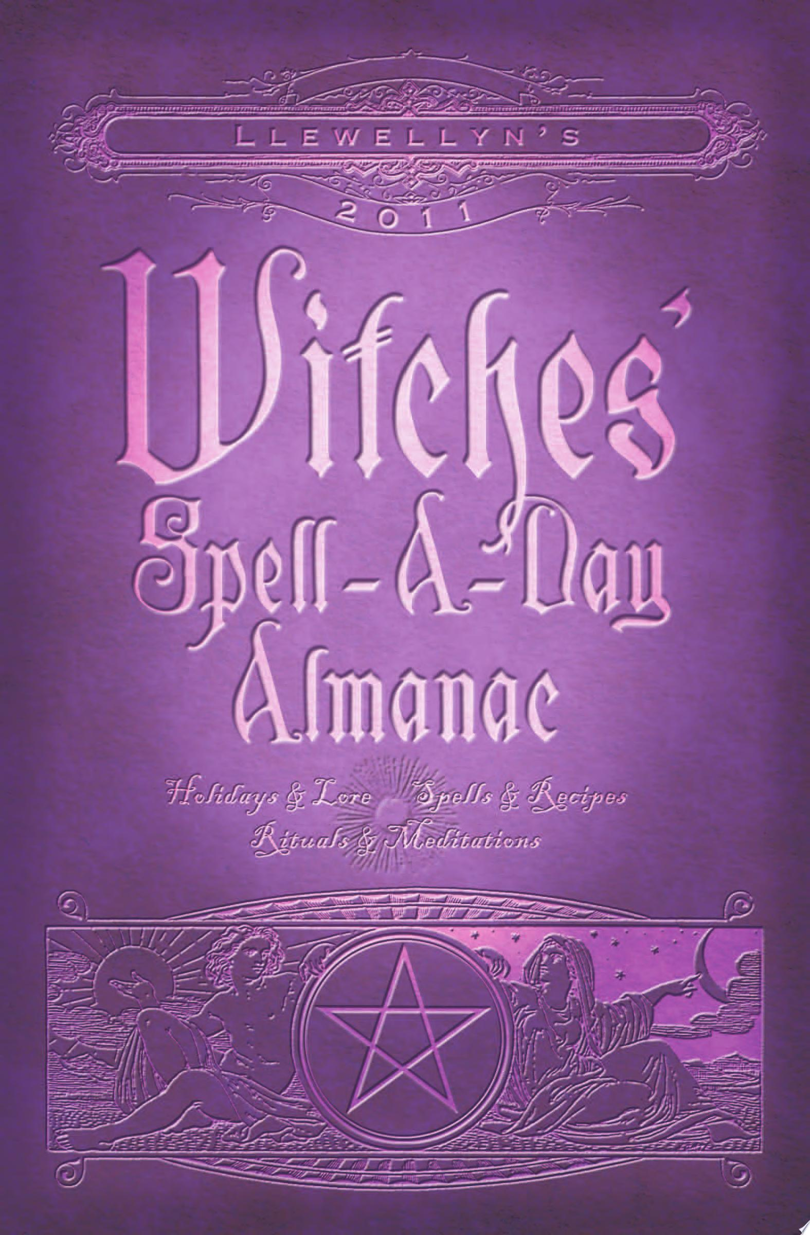 Llewellyn s 2011 Witches  Spell A Day Almanac