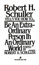 Robert H  Schuller Tells You How to Be an Extraordinary Person in an Ordinary World