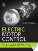 Electric Motor Control  : DC, AC, and BLDC Motors