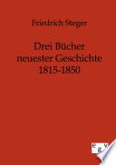 Drei Bücher neuester Geschichte 1815-1850