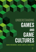 Understanding Games and Game Cultures