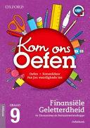 Books - Oxford Kom Ons Oefen Finansi�le Geletterdheid Vir Ekonomiese- En Bestuurswetenskappe Graad 9 Oefenboek | ISBN 9780190409494