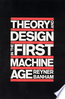 Theory and Design in the First Machine Age Book