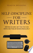 Self-Discipline for Writers