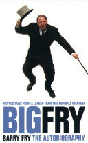 Big Fry  Barry Fry  The Autobiography  Text Only
