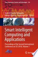 """Smart Intelligent Computing and Applications: Proceedings of the Second International Conference on SCI 2018, Volume 1"" by Suresh Chandra Satapathy, Vikrant Bhateja, Swagatam Das"