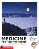 """Medicine for Mountaineering & Other Wilderness Activities"" by James A Wilkerson, M.D., Ken Zafren, M.D., FAAEM, FA, Ernest Moore, M.D., FACS, FCC"