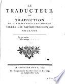 Le Traducteur ou traduction de diverses feuilles choisies, tirees des papiers periodiques anglois
