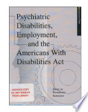 Psychiatric disabilities  employment  and the Americans with Disabilities Act