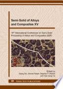 Semi-Solid of Alloys and Composites XV