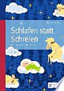 Schlafen statt Schreien  : Das liebevolle Einschlafbuch
