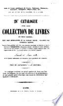 28e catalogue d'une belle collection de livres en tous genres ... délaissés par plusieurs défunts