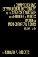 A Comprehensive Etymological Dictionary of the Spanish Language with Families of Words based on Indo-European Roots Pdf/ePub eBook