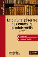 La culture générale aux concours administratifs (A et B)